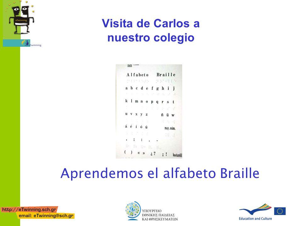 Visita de Carlos a nuestro colegio Aprendemos el alfabeto Braille