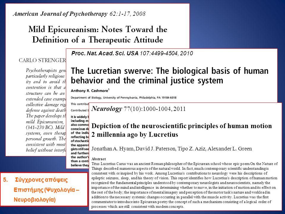 5. Σύγχρονες απόψεις Επιστήμης (Ψυχολογία – Νευροβιολογία) American Journal of Psychotherapy 62:1-17, 2008 Proc. Nat. Acad. Sci. USA 107:4499-4504, 20