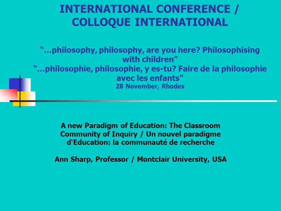 INTERNATIONAL CONFERENCE / COLLOQUE INTERNATIONAL …philosophy, philosophy, are you here.