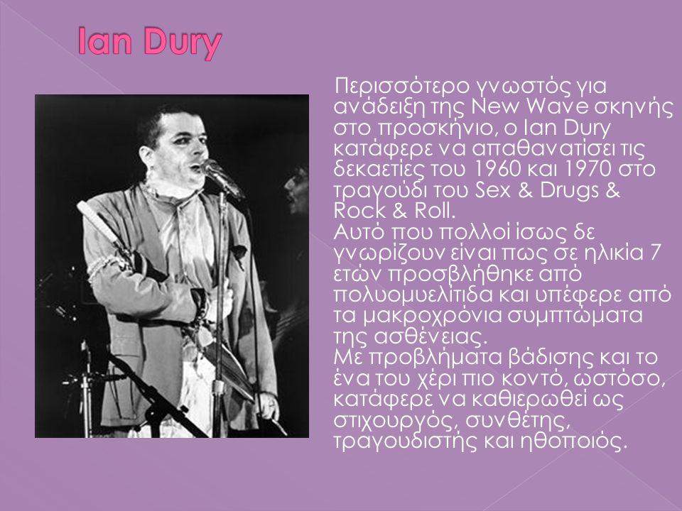Περισσότερο γνωστός για ανάδειξη της New Wave σκηνής στο προσκήνιο, ο Ian Dury κατάφερε να απαθανατίσει τις δεκαετίες του 1960 και 1970 στο τραγούδι τ