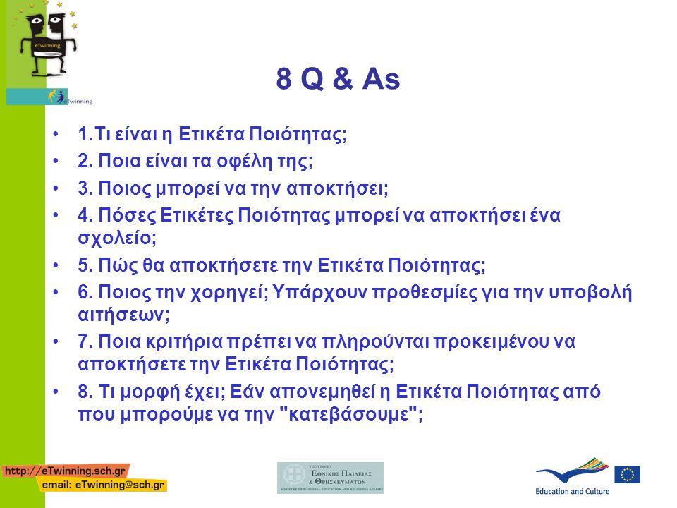 8 Q & As •1.Τι είναι η Ετικέτα Ποιότητας; •2. Ποια είναι τα οφέλη της; •3. Ποιος μπορεί να την αποκτήσει; •4. Πόσες Ετικέτες Ποιότητας μπορεί να αποκτ