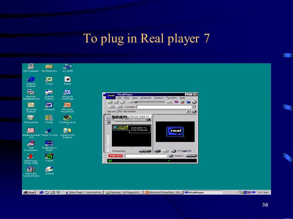 36 Το plug in Real player 7