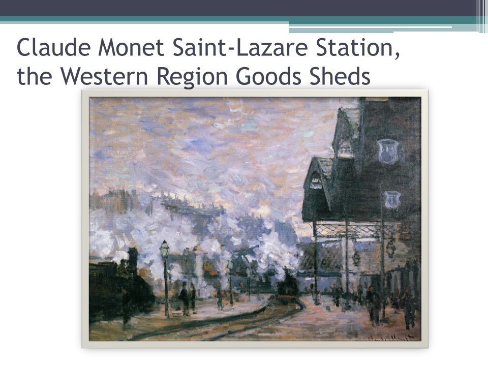Claude Monet Saint-Lazare Station, the Western Region Goods Sheds