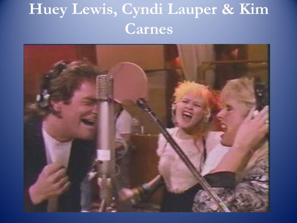 Huey Lewis, Cyndi Lauper & Kim Carnes