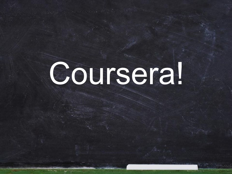 Coursera!