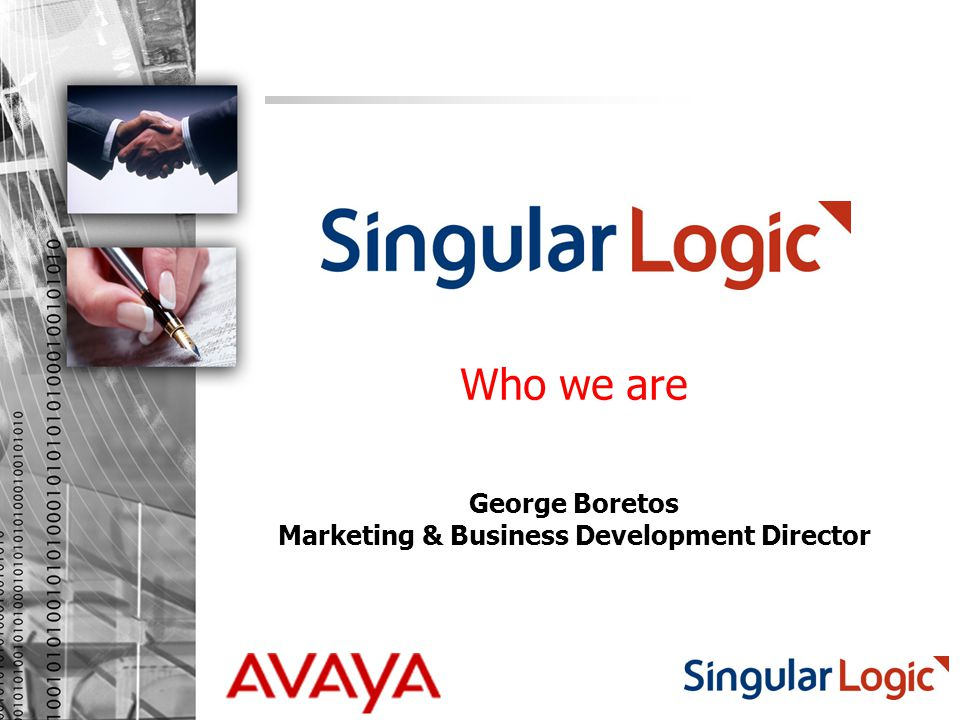 Who we are George Boretos Marketing & Business Development Director
