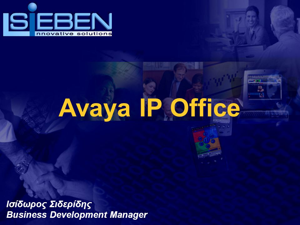 Avaya IP Office Ισίδωρος Σιδερίδης Business Development Manager