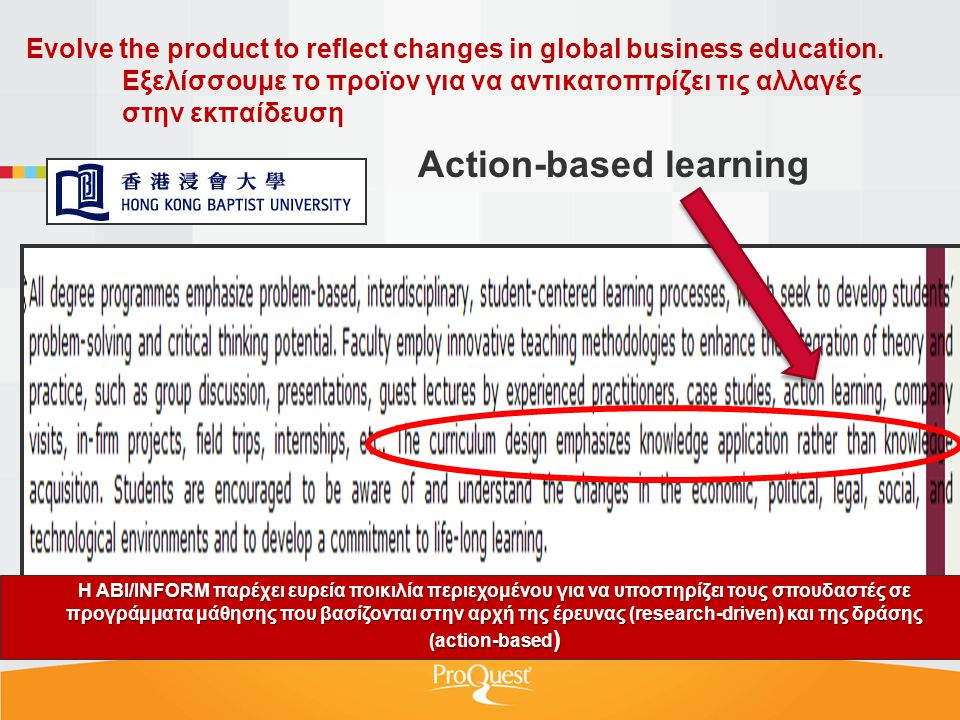 Evolve the product to reflect changes in global business education.