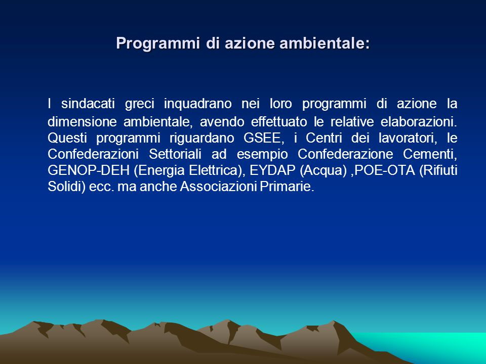 Programmi di azione ambientale: I sindacati greci inquadrano nei loro programmi di azione la dimensione ambientale, avendo effettuato le relative elaborazioni.