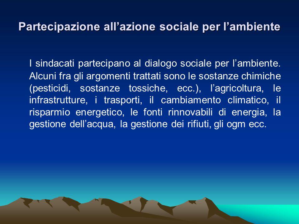 Partecipazione all'azione sociale per l'ambiente I sindacati partecipano al dialogo sociale per l'ambiente.