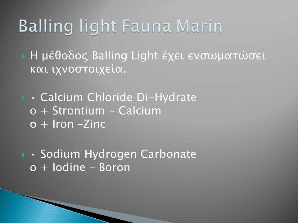  Η μέθοδος Balling Light έχει ενσωματώσει και ιχνοστοιχεία.