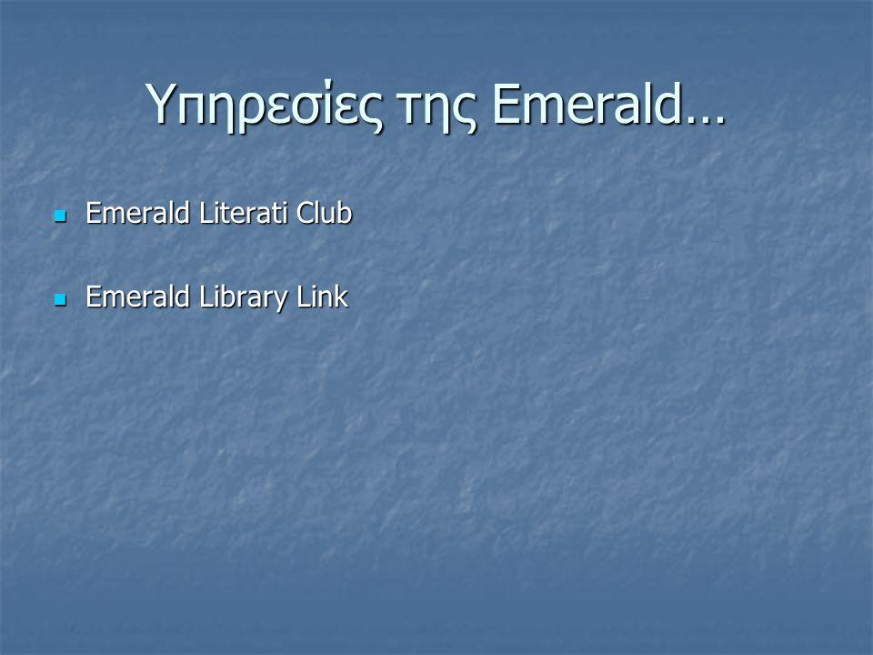 Υπηρεσίες της Emerald…  Emerald Literati Club  Emerald Library Link