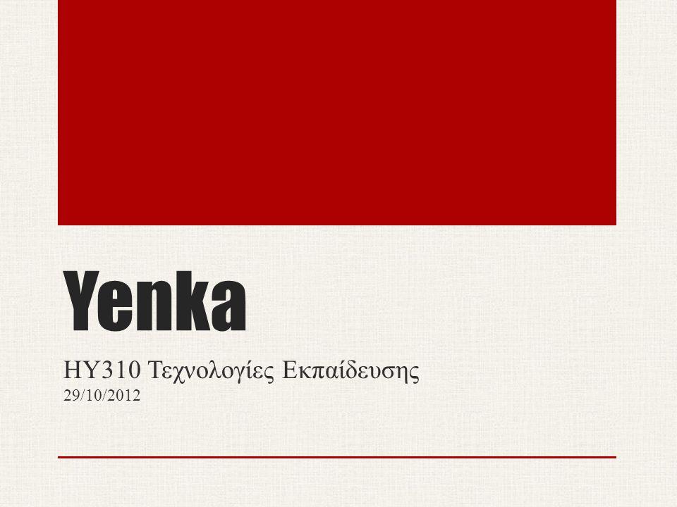 Yenka ΗΥ310 Τεχνολογίες Εκπαίδευσης 29/10/2012
