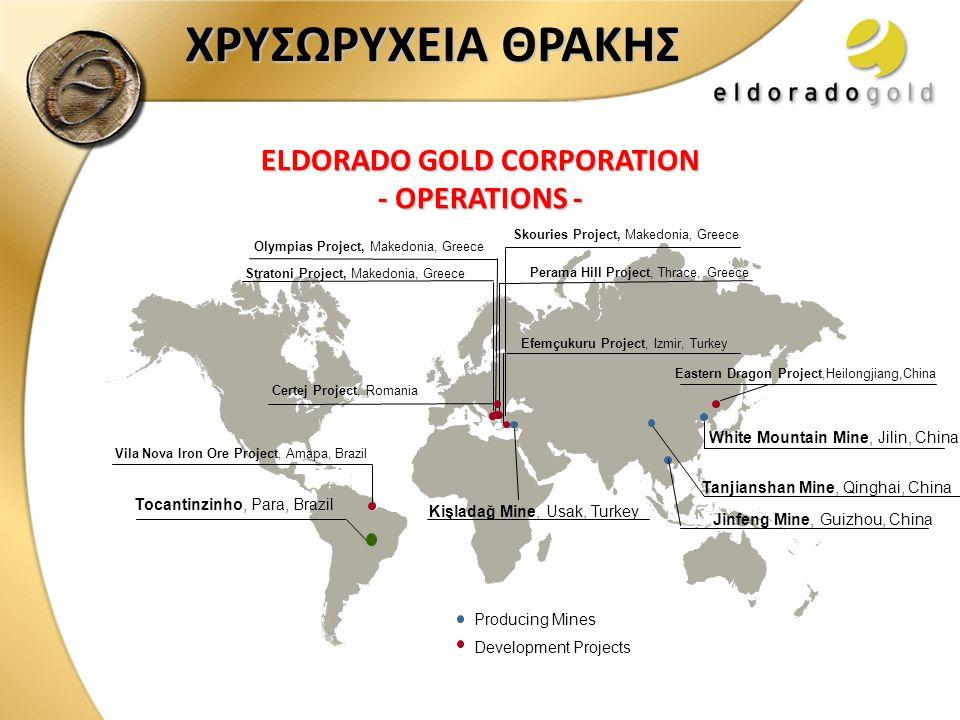 ELDORADO GOLD CORPORATION - OPERATIONS - Vila Nova Iron Ore Project, Amapa, Brazil Perama Hill Project, Thrace, Greece Efemçukuru Project, Izmir, Turk
