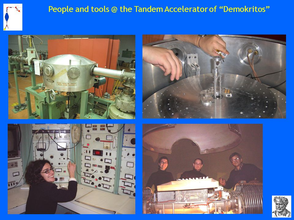 "People and tools @ the Tandem Accelerator of ""Demokritos"""