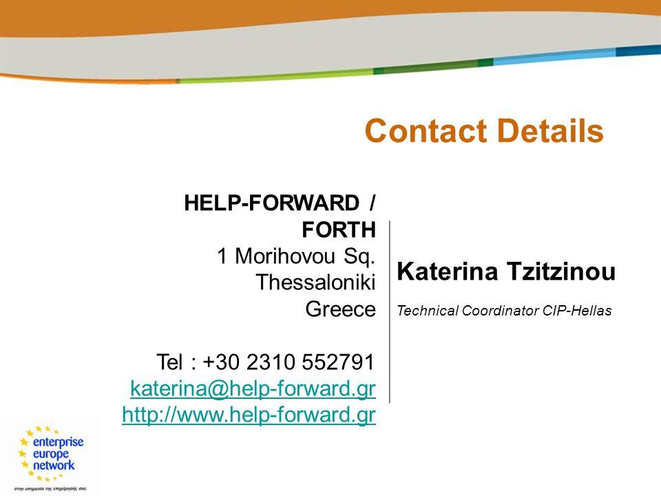 Contact Details HELP-FORWARD / FORTH 1 Morihovou Sq. Thessaloniki Greece Tel : +30 2310 552791 katerina@help-forward.gr http://www.help-forward.gr Kat