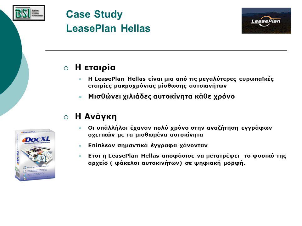 Case Study LeasePlan Hellas  Η εταιρία  Η LeasePlan Hellas είναι μια από τις μεγαλύτερες ευρωπαϊκές εταιρίες μακροχρόνιας μίσθωσης αυτοκινήτων  Μισ