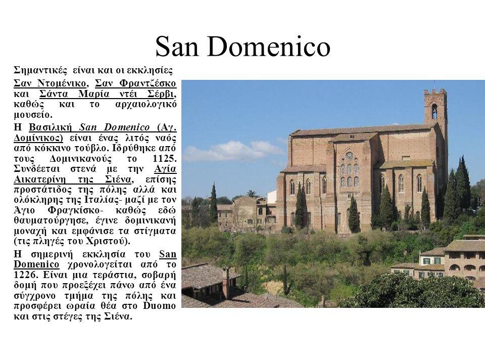 San Domenico Σημαντικές είναι και οι εκκλησίες Σαν Ντομένικο, Σαν Φραντζέσκο και Σάντα Μαρία ντέι Σέρβι, καθώς και το αρχαιολογικό μουσείο. Η Βασιλική