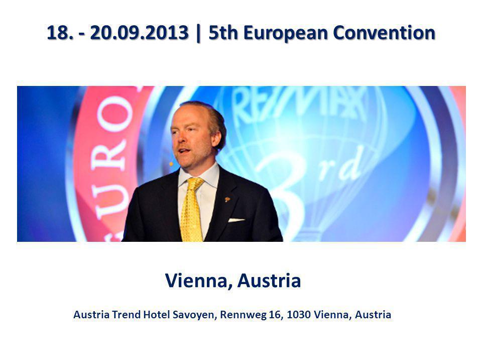 18. - 20.09.2013 | 5th European Convention Vienna, Austria Austria Trend Hotel Savoyen, Rennweg 16, 1030 Vienna, Austria