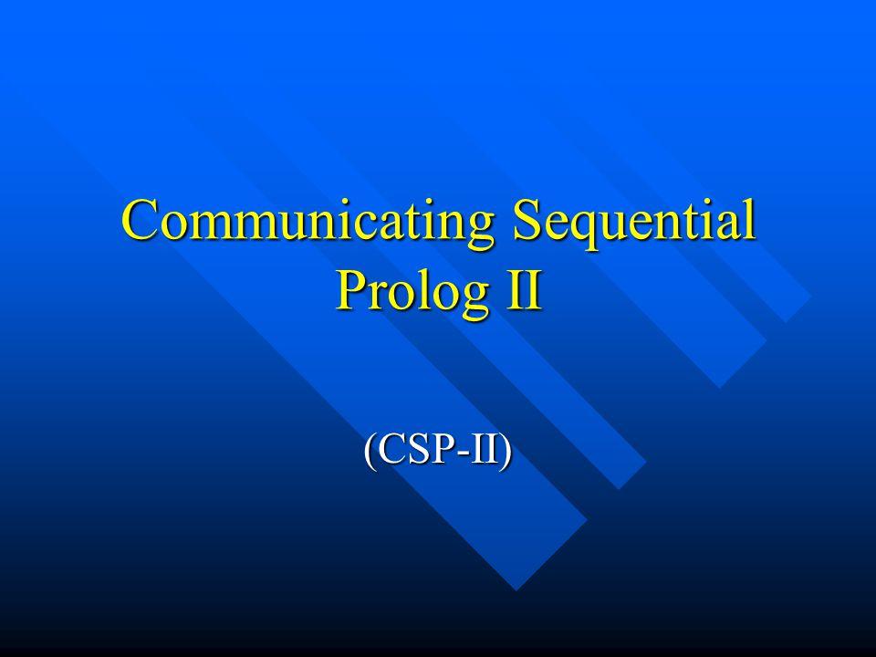 Communicating Sequential Prolog II (CSP-II)