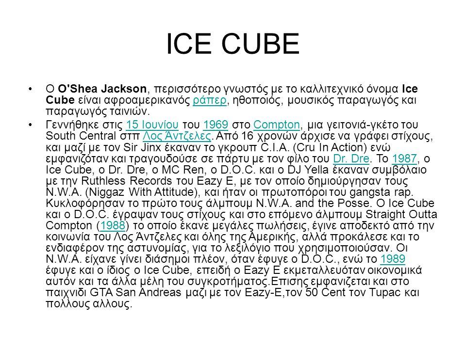 50 CENT •Ο Κέρτις Τζέιμς Τζάκσον ο 3ος (Curtis James Jackson III) γεννηθείς στις 6 Ιουλίου το 1975, γνωστός από το καλλιτεχνικό του όνομα 50 Cent, είναι Αμερικανός ράπερ και ηθοποιός.