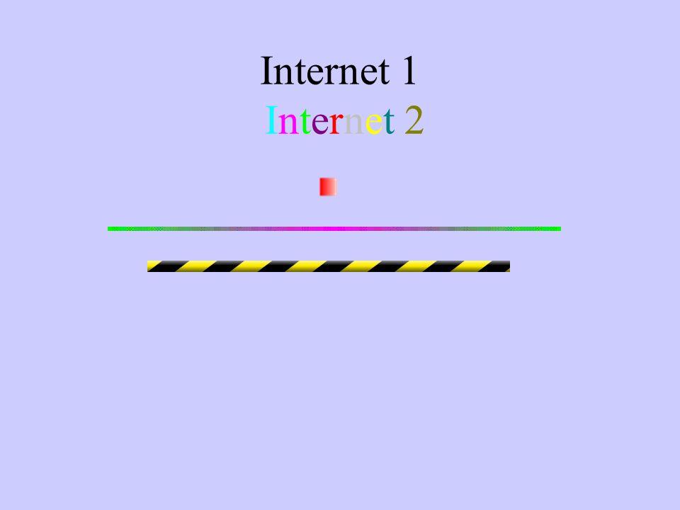 Internet 1 Internet 2