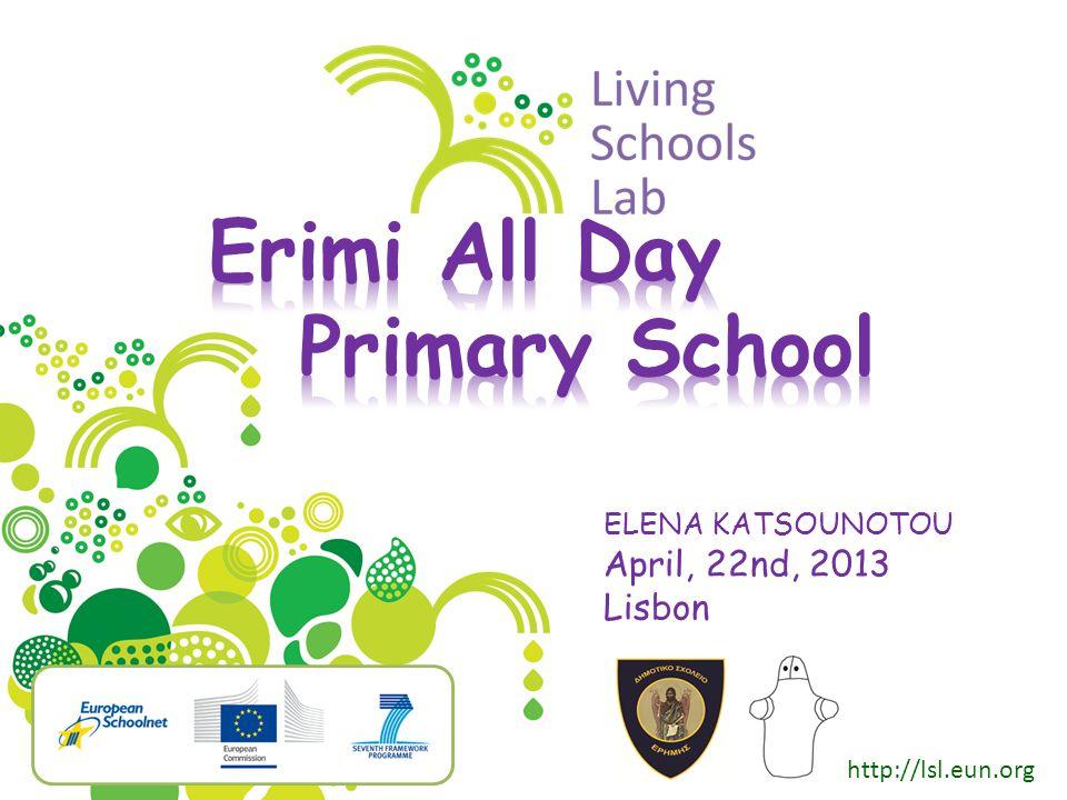 http://lsl.eun.org ELENA KATSOUNOTOU April, 22nd, 2013 Lisbon Partner logo here if needemove