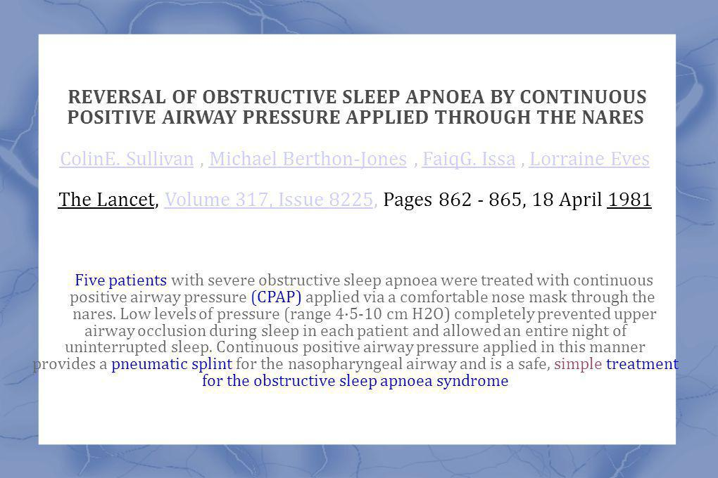 REVERSAL OF OBSTRUCTIVE SLEEP APNOEA BY CONTINUOUS POSITIVE AIRWAY PRESSURE APPLIED THROUGH THE NARES ColinE. SullivanColinE. Sullivan, Michael Bertho