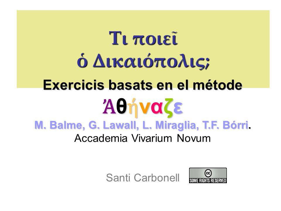 Τι ποιεῖ ὁ Δικαιόπολις; Exercicis basats en el métode Ἀ θ ή ναζε M.
