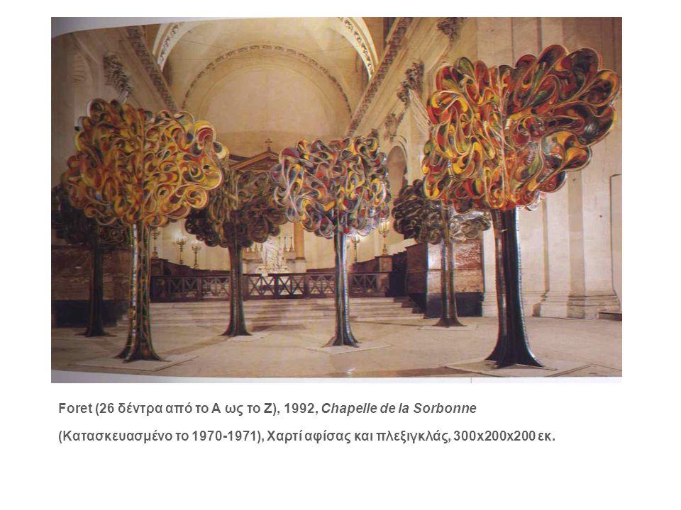 Foret (26 δέντρα από το Α ως το Ζ), 1992, Chapelle de la Sorbonne (Κατασκευασμένο το 1970-1971), Χαρτί αφίσας και πλεξιγκλάς, 300x200x200 εκ.