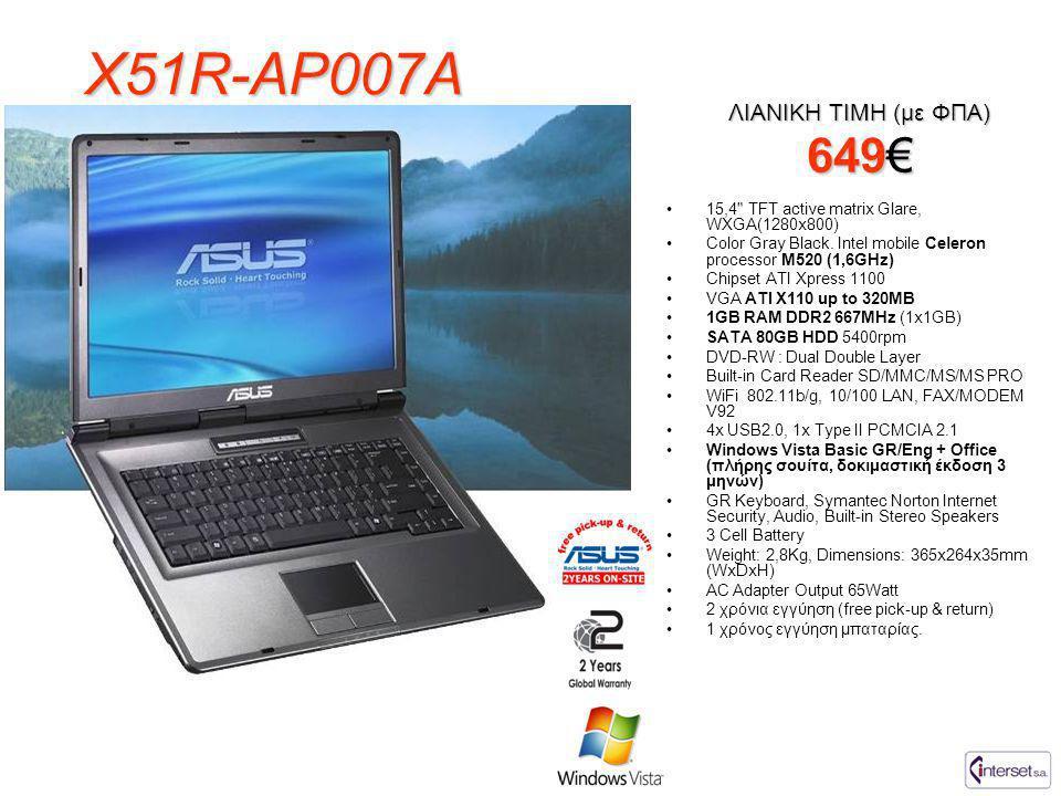 X51R-AP007A •15,4 TFT active matrix Glare, WXGA(1280x800) •Color Gray Black.