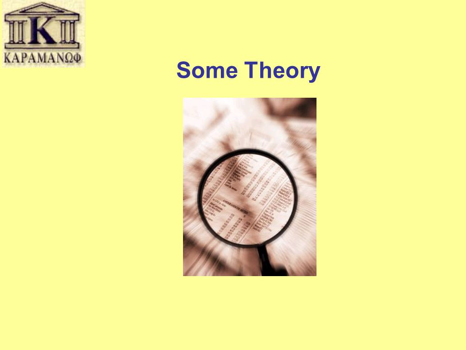 Some Theory
