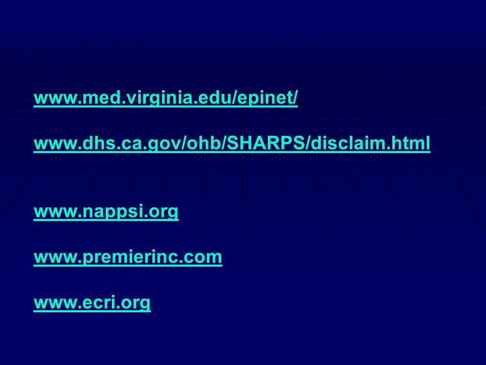 www.med.virginia.edu/epinet/ www.dhs.ca.gov/ohb/SHARPS/disclaim.html www.nappsi.org www.premierinc.com www.ecri.org
