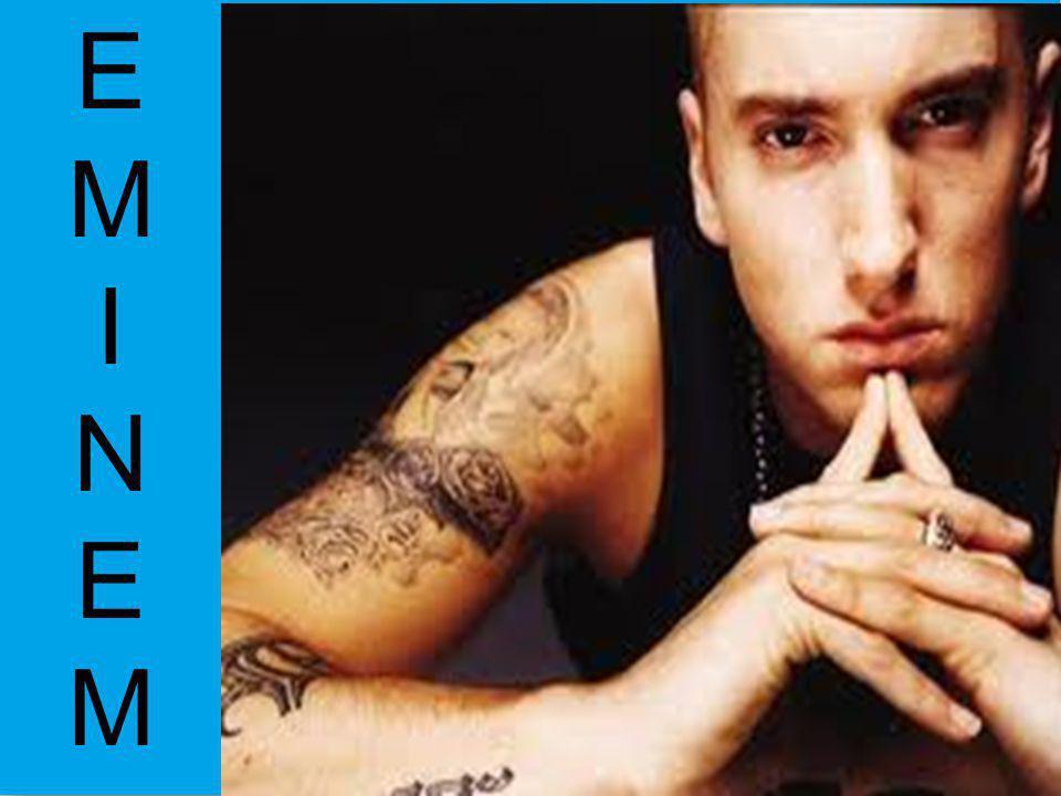 EMINEM Το πραγματικό του όνομα είναι Marshall Bruce Mathers γεννήθηκε στις 17 Οκτωβρίου του 1972.