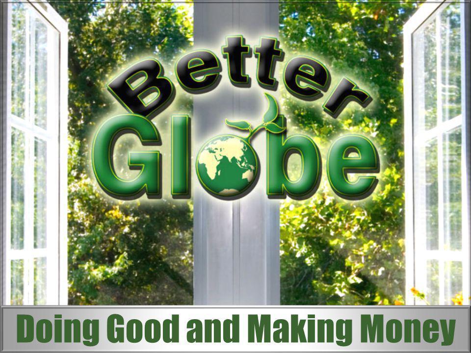 Better Globe σημαίνει «Καλύτερος Πλανήτης» Αν υπήρχε ο τρόπος; 1.Να συμβάλετε ΑΠΟΤΕΛΕΣΜΑΤΙΚΑ στην καταπολέμηση της υπερθέρμανσης του πλανήτη 2.Να συμβάλετε ΑΠΟΤΕΛΕΣΜΑΤΙΚΑ στην εξάλειψη της φτώχιας και της πείνας στην Αφρική 3.Να εξασφαλίσετε το δικό σας οικονομικό παρόν και μέλλον, την δική σας ελευθερία χρόνου, αλλά κυρίως ΤΟ ΜΕΛΛΟΝ ΤΩΝ ΠΑΙΔΙΩΝ ΣΑΣ ΚΑΙ ΤΟΥ ΠΛΑΝΗΤΗ ΠΟΥ ΘΑ ΖΗΣΟΥΝ, δεν θα άξιζε τον κόπο να συγκεντρωθείτε εδώ για τα επόμενα 45 λεπτά και να βάλετε το κινητό σας τηλέφωνο στο αθόρυβο, ή να το κλείσετε, καλύτερα; Ευχαριστούμε.