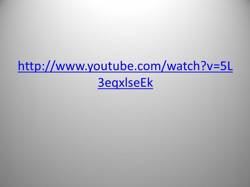 http://www.youtube.com/watch?v=5L 3eqxlseEk