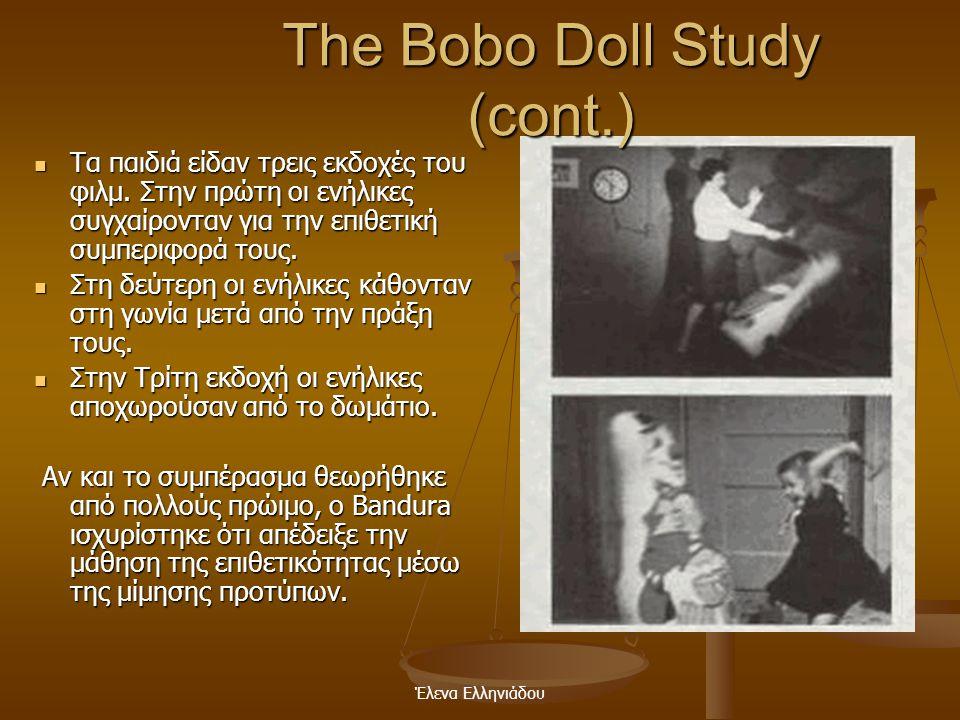 Έλενα Ελληνιάδου The Bobo Doll Study  Στο διάσημο πείραμα του 1961, παιδιά παρατήρησαν σε μια ταινία κάποιους ενήλικες να χτυπούν μια κούκλα, την Bob