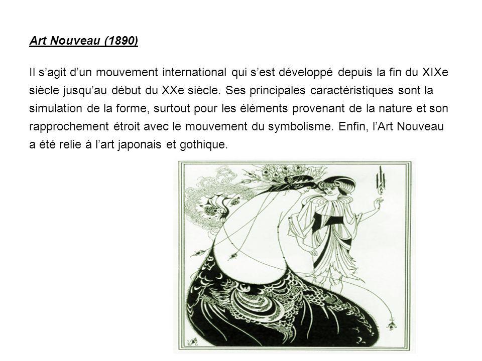 Art Nouveau (1890) Il s'agit d'un mouvement international qui s'est développé depuis la fin du XIXe siècle jusqu'au début du XXe siècle. Ses principal