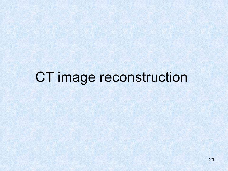 CT image reconstruction 21