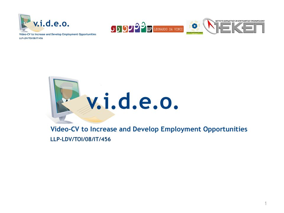 62 VIDEO-CV: THE STANDARD STRUCTURE Who I Am Providing information about education, previous working experiences, personal history What I can do Showing in concrete what the person CAN DO Me in the future Describing the general objectives of the person, the occupation that s/he is looking for, how s/he sees in the future