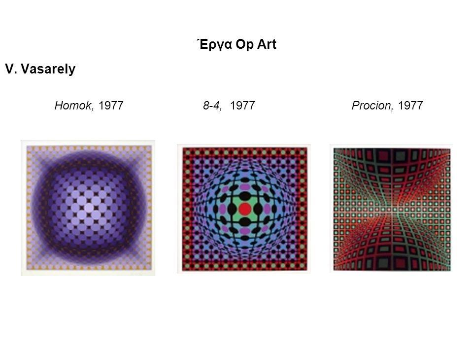 Έργα Οp Art V. Vasarely Homok, 1977 8-4, 1977 Procion, 1977