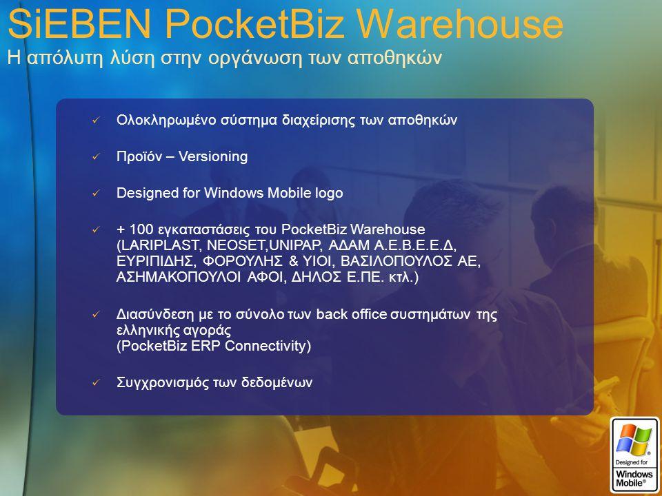 SiEBEN PocketBiz Warehouse Πλατφόρμα λειτουργίας Windows Mobile 2003, Windows Mobile 2003 SE, Windows Mobile 5.0 Λειτουργικό σύστημα & web server Υποστηρίζονται οι κορυφαίες συσκευές PDA της αγοράς: Motorola, Psion, Symbol, Intermec SQL Server 2005 : Η βάση δεδομένων της εφαρμογής Visual Studio.ΝΕΤ: Το εργαλείο ανάπτυξης του PocketBiz Administration