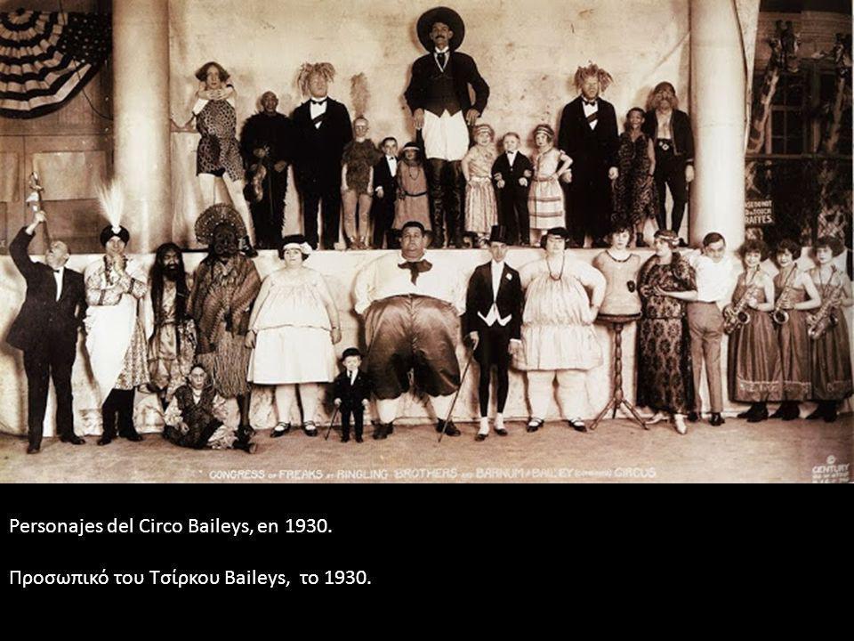 Personajes del Circo Baileys, en 1930. Προσωπικό του Τσίρκου Baileys, το 1930.