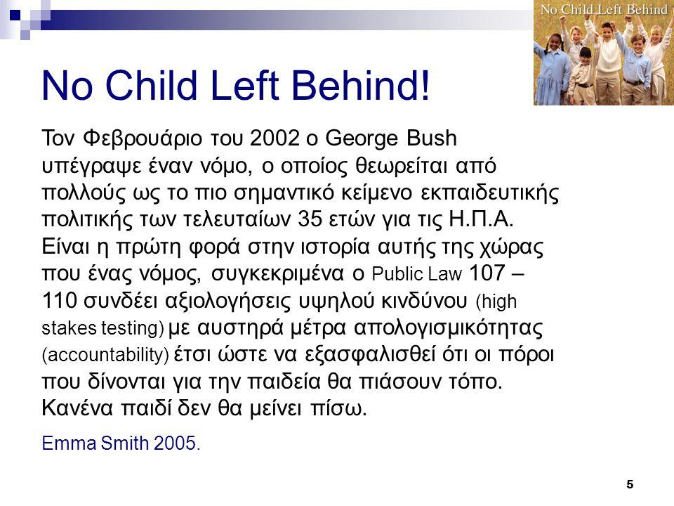 5 No Child Left Behind.