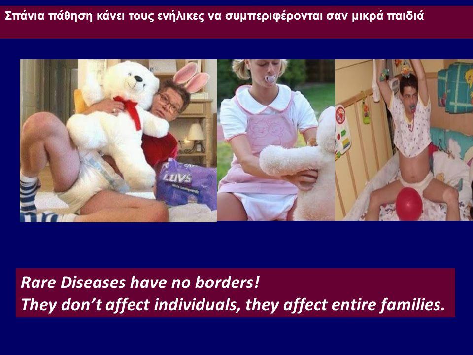 Σπάνια πάθηση κάνει τους ενήλικες να συμπεριφέρονται σαν μικρά παιδιά Rare Diseases have no borders! They don't affect individuals, they affect entire