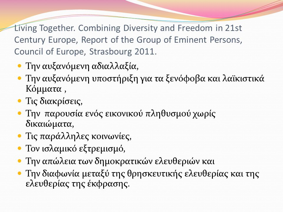 Living Together. Combining Diversity and Freedom in 21st Century Europe, Report of the Group of Eminent Persons, Council of Europe, Strasbourg 2011. 