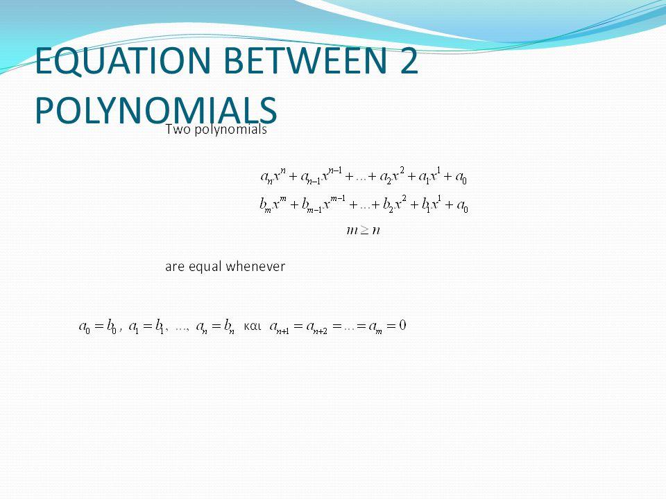 EQUATION BETWEEN 2 POLYNOMIALS