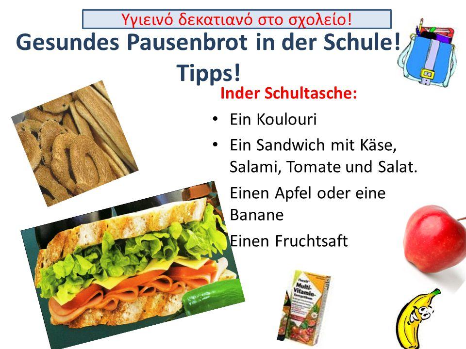 Gesundes Pausenbrot in der Schule! Tipps! Inder Schultasche: • Ein Koulouri • Ein Sandwich mit Käse, Salami, Tomate und Salat. • Einen Apfel oder eine