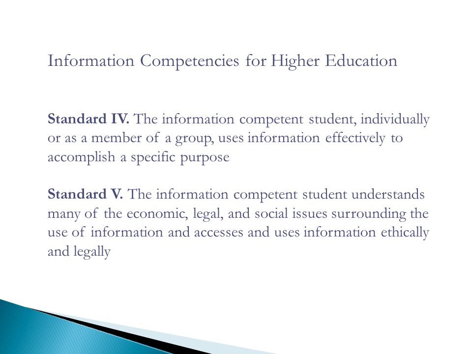 Information Competencies for Higher Education Standard IV.