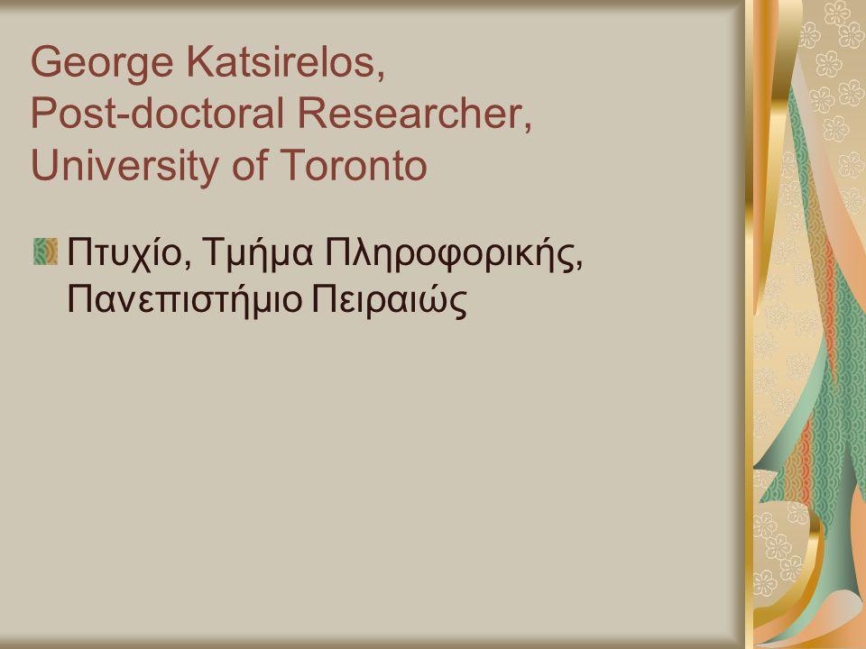 George Katsirelos, Post-doctoral Researcher, University of Toronto Πτυχίο, Τμήμα Πληροφορικής, Πανεπιστήμιο Πειραιώς